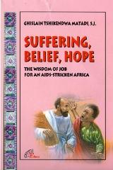Suffering, Belief, Hope